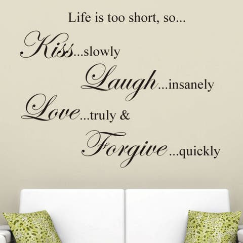 Vinyl 'Life is Too Short, So..' Wall Decal
