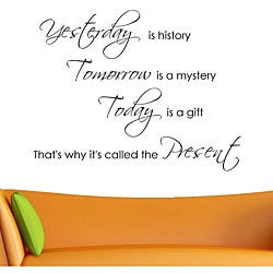 Vinyl 'Yesterday is History, Tomorrow is a Mystery, Today is a Gift' Wall Decal
