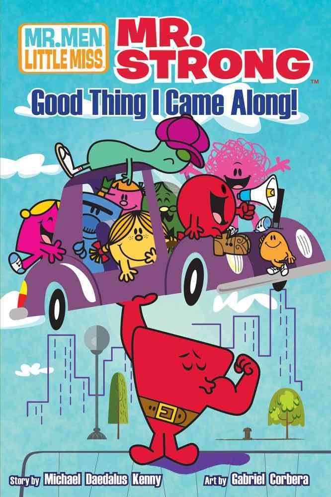 Mr. Strong: Good Thing I Came Along! (Paperback)