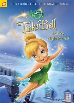 Disney Fairies 9: Tinker Bell and Her Magical Arrival (Paperback)