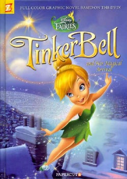 Disney Fairies 9: Tinker Bell and Her Magical Arrival (Hardcover)