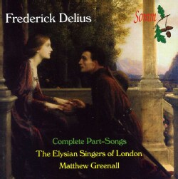 Elysian Singers Of London - Delius: Complete Part-Songs