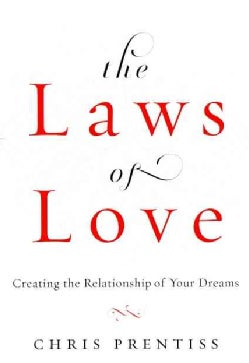 The Laws of Love: Creating the Relationship of Your Dreams (Paperback)