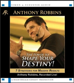 The Power to Shape Your Destiny: 7 Strategies for Massive Results (CD-Audio)