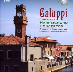 ENSEMBLE CONSERTO MUSICO - GALUPPI: COMPLETE HARPSICHORD CONCERTOS