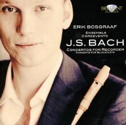 ERIK BOSGRAAF - BACH: CONCERTOS FOR RECORDER