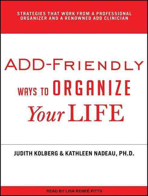 Add-Friendly Ways to Organize Your Life (CD-Audio)