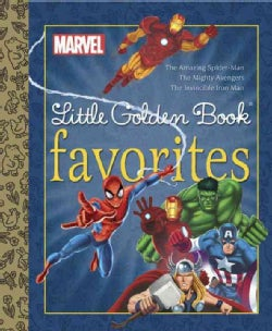 Marvel Little Golden Book Favorites: The Amazing Spider-man, the Mighty Avengers, the Invincible Iron Man (Hardcover)