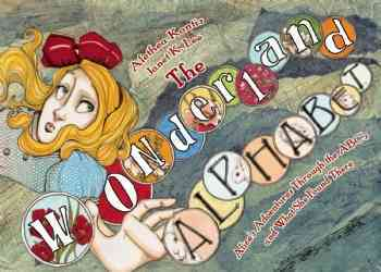 The Wonderland Alphabet: Alice's Adventures Through the ABCs and What She Found There (Board book)