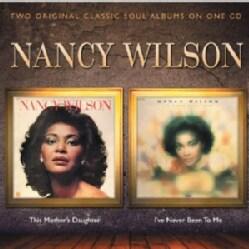 NANCY WILSON - THIS MOTHER'S DAUGHTER/I'VE NEVER BEEN TO ME
