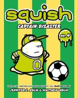 Squish 4: Captain Disaster (Paperback)