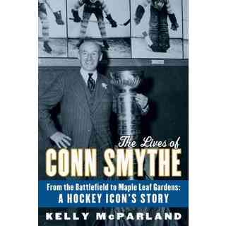 The Lives of Conn Smythe (Paperback)