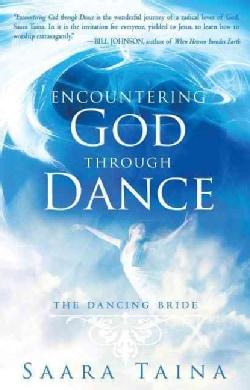 Encountering God Through Dance: The Dancing Bride (Paperback)