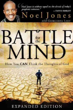 Battle for the Mind: How You Can Think the Thoughts of God (Paperback)