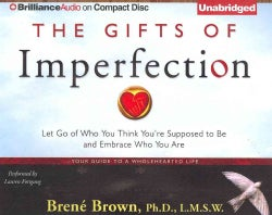The Gifts of Imperfection: Let Go of Who You Think You're Supposed to Be and Embrace Who You Are (CD-Audio)