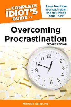 The Complete Idiot's Guide to Overcoming Procrastination (Paperback)