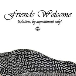 Vinyl 'Friends Welcome, Relatives by Appointment Only' Wall Decal