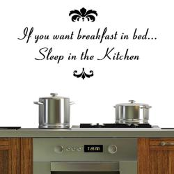 Vinyl 'If You Want Breakfast in Bed, Sleep in the Kitchen' Wall Decal