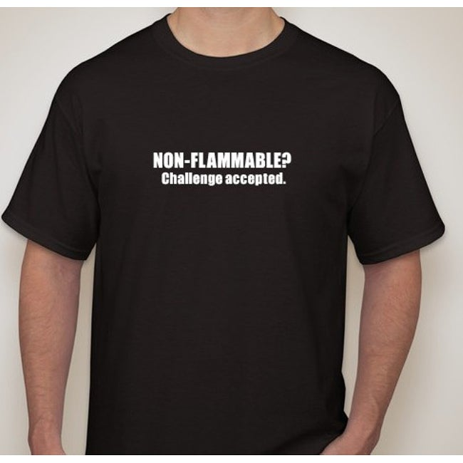 Shop Men's 'Non-flammable? Challenge Accepted' Novelty T ...