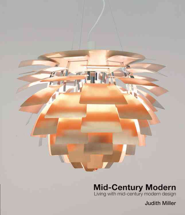 Mid-Century Modern: Living With Mid-Century Modern Design (Hardcover)