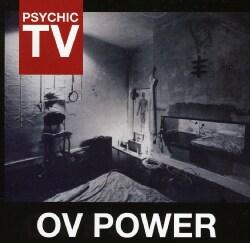 PSYCHIC TV - OV POWER