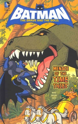Batman the Brave and the Bold: Menace of the Time Thief (Hardcover)