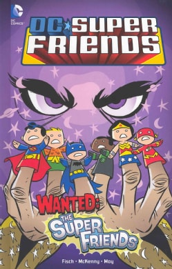Wanted: The Super Friends (Hardcover)