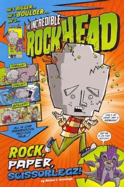 The Incredible Rockhead: Rock, Paper, Scissorlegz! (Paperback)