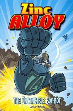 Zinc Alloy: The Invincible Boy-Bot (Paperback)