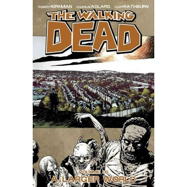 The Walking Dead Vol. 16: A Larger World  (Paperback)