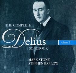Stephen Barlow - The Complete Delius Songbook: Vol. 2