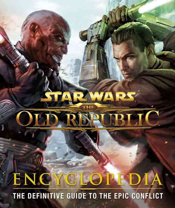 Star Wars: The Old Republic Encyclopedia: The Definitive Guide to the Epic Conflict (Hardcover)