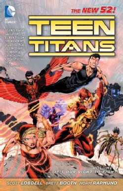 Teen Titans the New 52! 1: It's Our Right to Fight the New 52! (Paperback)