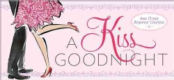 A Kiss Goodnight: And Other Romance Coupons (Paperback)