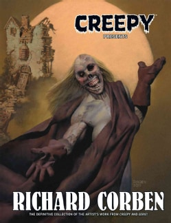 Creepy Presents: Richard Corben (Hardcover)