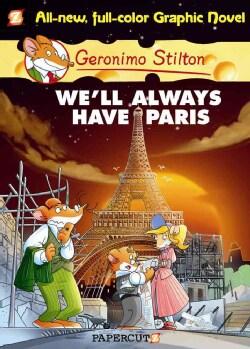 Geronimo Stilton 11: We'll Always Have Paris (Hardcover)