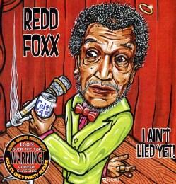 Redd Foxx - I Ain't Lied Yet