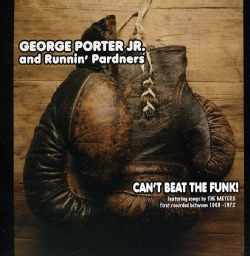 GEORGE JR. & THE RUNNIN' PARDNERS PORTER - CAN'T BEAT THE FUNK