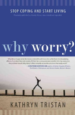Why Worry?: Stop Coping and Start Living (Paperback)