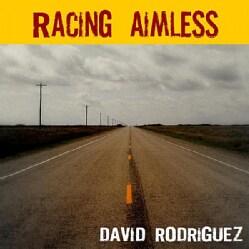 DAVID RODRIGUEZ - RACING AIMLESS