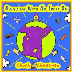 CHUCK CHEESMAN - DANCING WITH NO SHOES ON