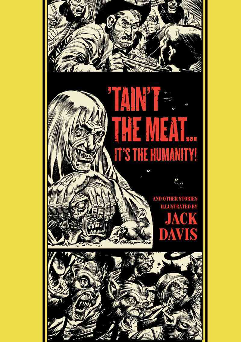 The Ec Comics Library: 'Tain't the Meat...it's the Humanity! and Other Stories (Hardcover)