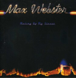 Max Webster - Mutiny Up My Sleeve