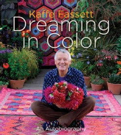 Kaffe Fassett: Dreaming in Color: An Autobiography (Hardcover)