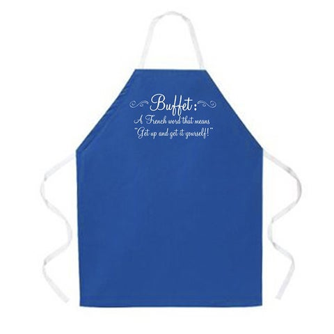 'Buffet: A French Word That Means Get Up And Get It Yourself' Apron-Blue