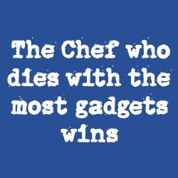 Attitude Aprons 'The Chef who dies with the most gadgets wins' Apron