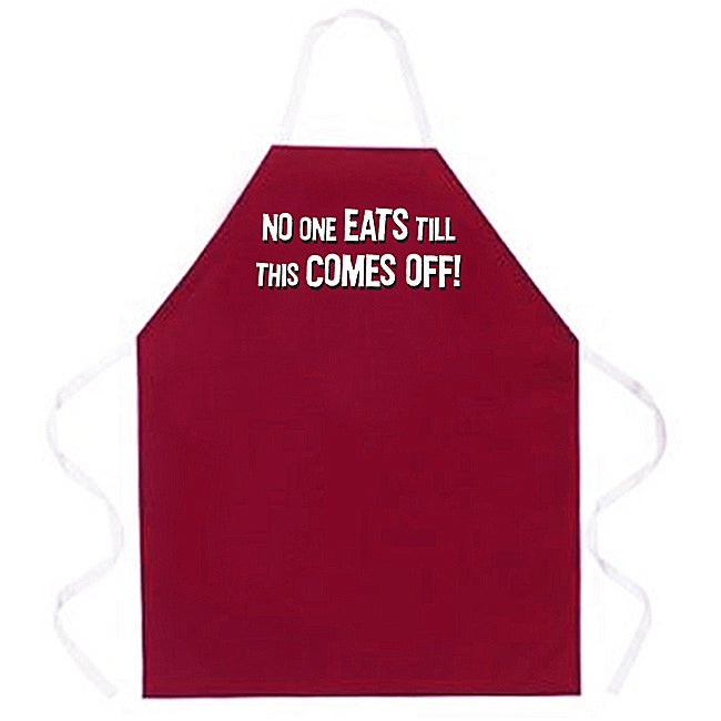 'No One Eats Til This Comes Off' Apron-Maroon