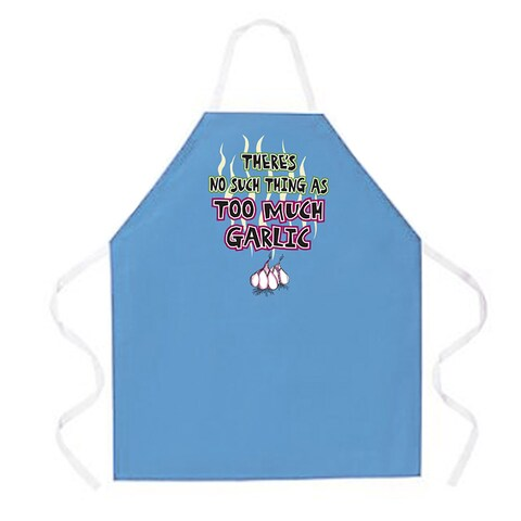 'There's No Such Thing As Too Much Garlic' Kitchen Apron-Light Blue