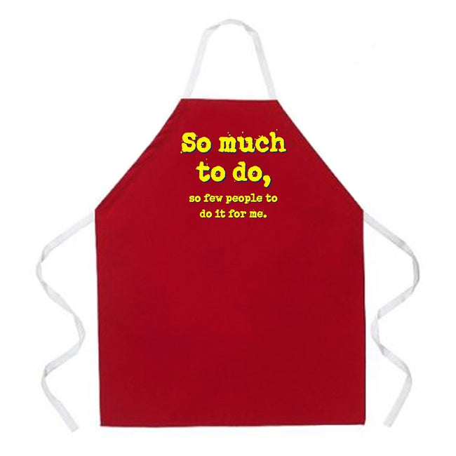 'So Much To Do And So Few People To Do It For Me' Kitchen Apron-Red