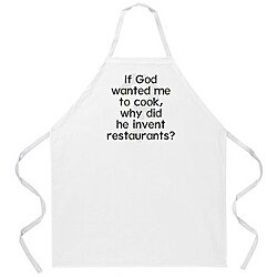 'If God Wanted Me To Cook, Why Did He Invent Restaurants?' Kitchen Apron-Natural